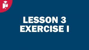 Lesson 03 Exercise I