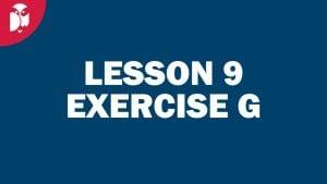 Lesson 09 Exercise G