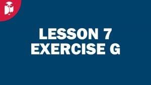 Lesson 07 Exercise G